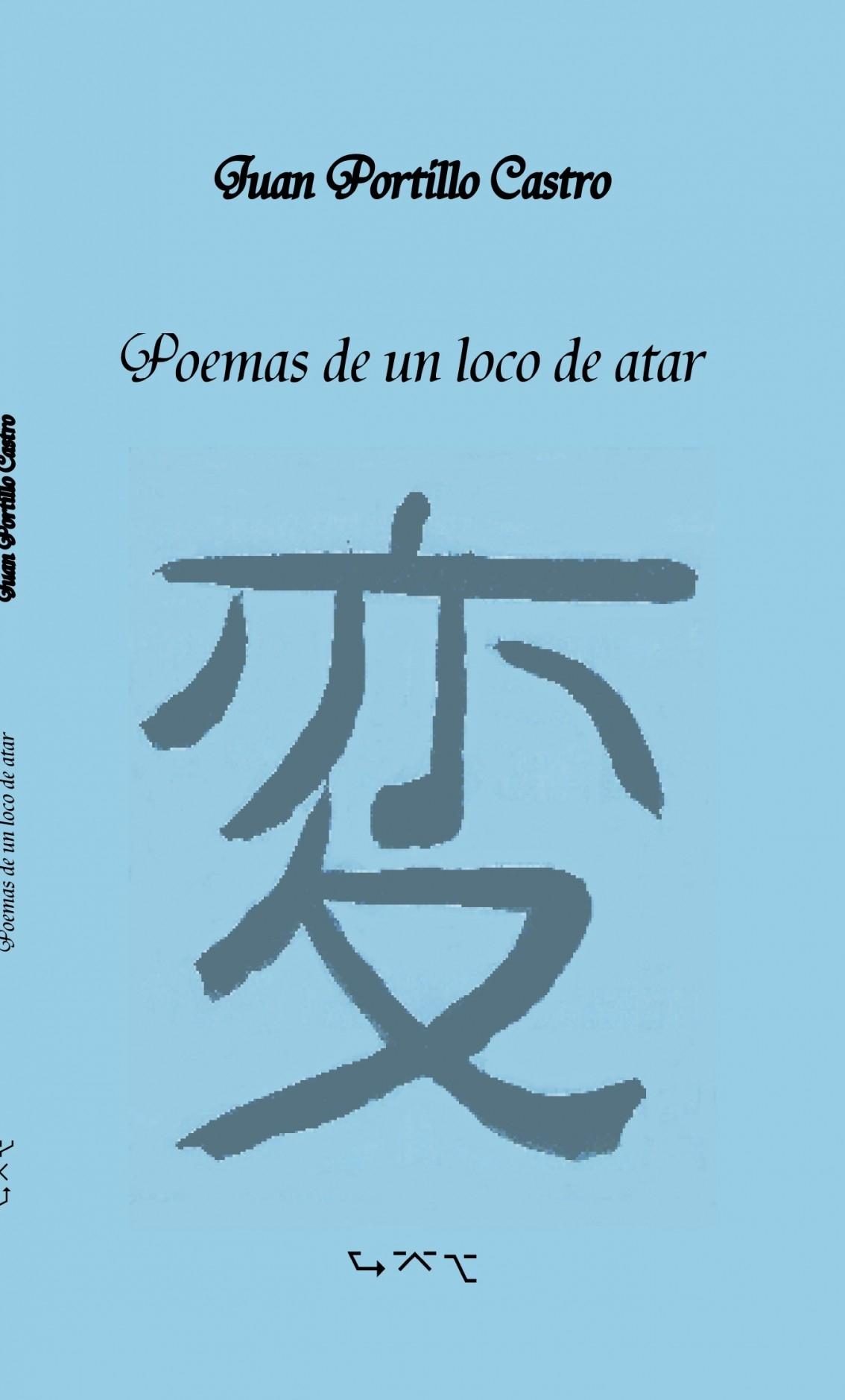 Poemas De Un Loco De Atar