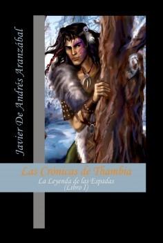 Las Crónicas de Thambia. La Leyenda de las Espadas Libro I