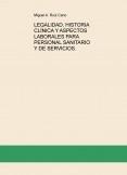 LEGALIDAD, HISTORIA CLÍNICA Y ASPECTOS LABORALES PARA PERSONAL SANITARIO Y DE SERVICIOS.
