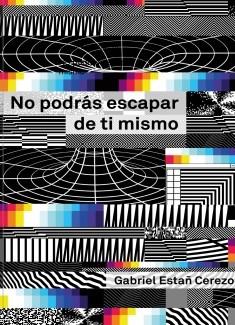 No podrás escapar de ti mismo