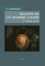 Libro RELATOS DE UN HOMBRE CASADO - Volando al sur -, autor G. Narvreón