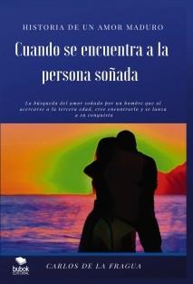 Cuando se encuentra a la persona soñada - Historia de un amor maduro
