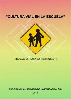 CULTURA VIAL EN LA ESCUELA. Educación para la prevención.