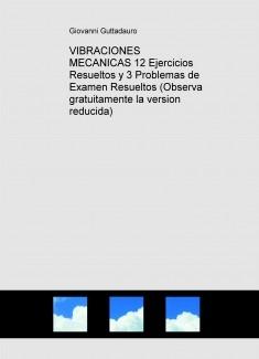 VIBRACIONES MECANICAS (12 Ejercicios Resueltos y 3 Problemas de Examen Resueltos) (Descarga gratuitamente la version reducida)
