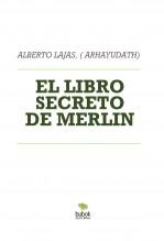 Libro EL LIBRO SECRETO DE MERLIN, autor JOSE ANTONIO LAJAS ANTUNEZ