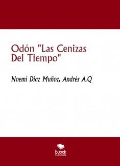 """Odón """"Las Cenizas Del Tiempo"""""""