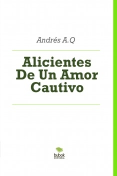 Alicientes De Un Amor Cautivo