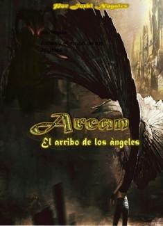 Arcan y el arribo de los ángeles