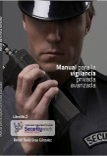Manual para la Vigilancia Privada Avanzada