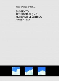 SUSTENTO TERRITORIAL EN EL MERCADO ELÉCTRICO ARGENTINO