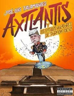 Axtlantis y los platillos voladores de Porfidio Deyz