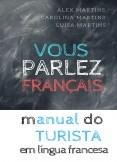 VOUS PARLEZ FRANÇAIS |  manual do turista em língua francesa