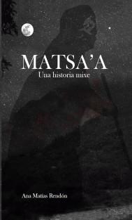 Matsa'a. Una historia mixe