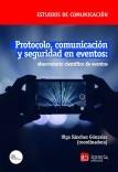 Protocolo, comunicación y seguridad en eventos: observatorio científico de eventos