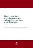 Efecto de la dieta sobre la prevención del deterioro cognitivo y las demencias