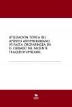 Utilización tópica del apósito antimicrobiano Vs pasta orofaríngea en el cuidado del paciente traqueotomizado