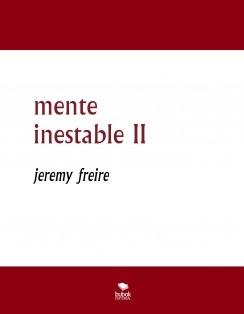 mente inestable II