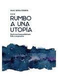 Rumbo a una Utopía: Hacia una humanidad más feliz y cooperativa