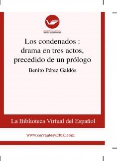 Los condenados : drama en tres actos, precedido de un prólogo