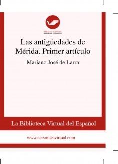 Las antigüedades de Mérida. Primer artículo