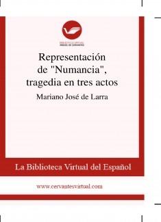 """Representación de """"Numancia"""", tragedia en tres actos"""
