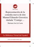 """Representación de la comedia nueva de don Manuel Eduardo Gorostiza titulada """"Contigo pan y cebolla"""""""