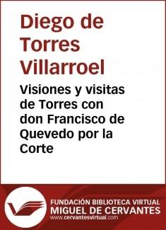 Visiones y visitas de Torres con don Francisco de Quevedo por la Corte