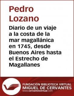 Diario de un viaje a la costa de la mar magallánica en 1745, desde Buenos Aires hasta el Estrecho de Magallanes