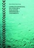 CONDUCTA ANTISOCIAL EN LA ESCUELA: EVALUACION, PREVENCION Y TRATAMIENTO