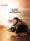 EL DIOS QUE YO NO CONOCÍA