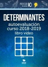 Libro DETERMINANTES autoevaluación curso 2019-2020 libro vídeo, autor profesor10demates