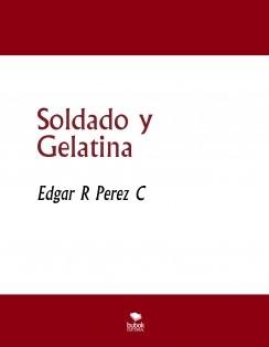 Soldado y Gelatina