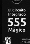 El Circuito Integrado 555 Mágico