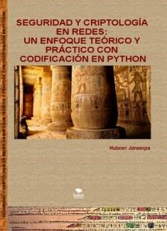 Seguridad y Criptología en Redes: Un Enfoque Teórico y Práctico, y su Codificación en Python