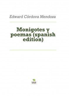Monigotes y poemas (spanish edition)