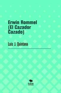 Erwin Rommel (El Cazador Cazado)