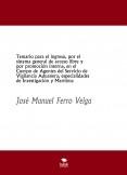 Temario para el ingreso, por el sistema general de acceso libre y por promoción interna, en el Cuerpo de Agentes del Servicio de Vigilancia Aduanera, especialidades de Investigación y Marítima