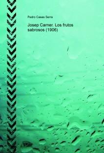 Josep Carner. Los frutos sabrosos (1906)