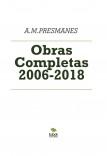 A.M.PRESMANES - Obras Completas 2006-2018