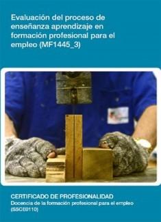 MF1445_3 - Evaluación del proceso de enseñanza aprendizaje en formación profesional para el empleo