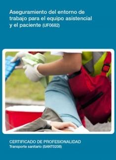 UF0682 - Aseguramiento del entorno de trabajo para el equipo asistencial y el paciente