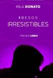 Irresistibles [Primer libro trilogía BESOS]