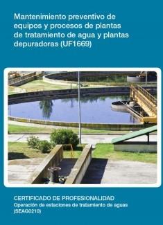 UF1669 - Mantenimiento preventivo de equipos y procesos de plantas de tratamiento de agua y plantas depuradoras