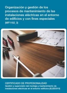 MF1182_3 - Organización y gestión de los procesos de mantenimiento de las instalaciones eléctricas en el entorno de edificios y con fines especiales