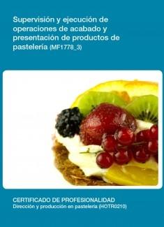 MF1778_3 - Supervisión y ejecución de operaciones de acabado y presentación de productos de pastelería