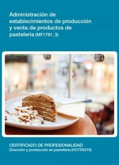 MF1781_3 - Administración de establecimientos de producción y venta de productos de pastelería
