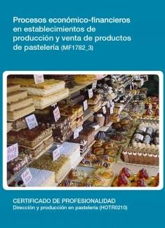 MF1782_3 - Procesos económicos-financieros en establecimientos de producción y venta de productos de pastelería