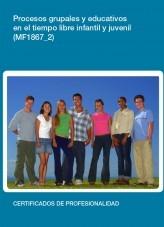 Libro MF1867_2 - Procesos grupales y educativos en el tiempo libre infantil y juvenil, autor Editorial Elearning