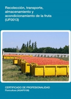 UF0013 - Recolección, transporte, almacenamiento y acondicionamiento de la fruta