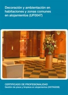 UF0047 - Decoración y ambientación en habitaciones y zonas comunes en alojamientos